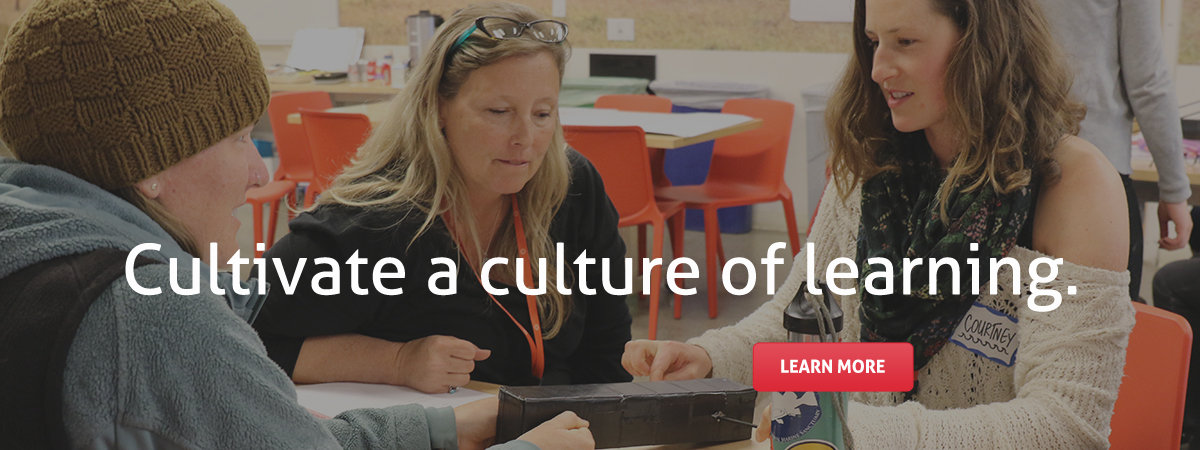 Cultivate a culture of learning. Learn more.